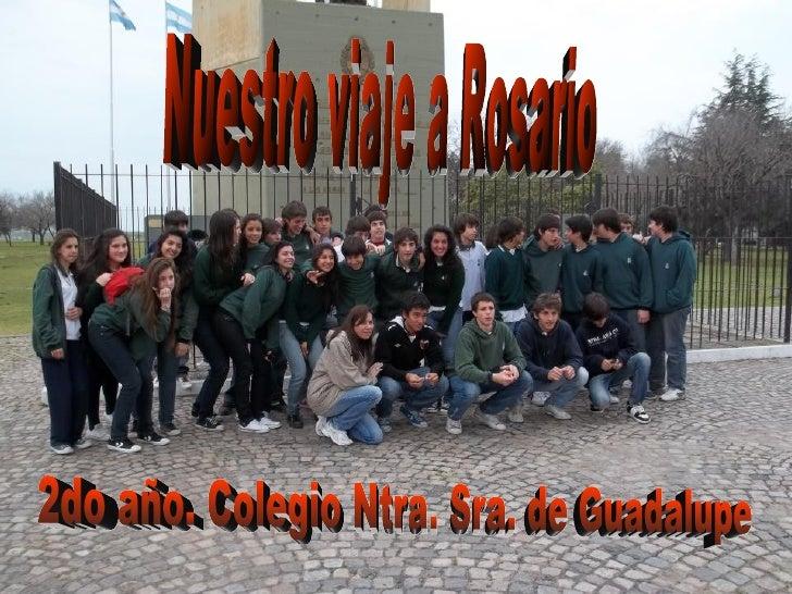 Nuestro viaje a Rosario 2do año. Colegio Ntra. Sra. de Guadalupe