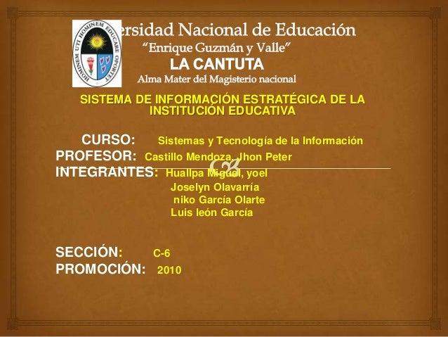 SISTEMA DE INFORMACIÓN ESTRATÉGICA DE LA              INSTITUCIÓN EDUCATIVA   CURSO:   Sistemas y Tecnología de la Informa...