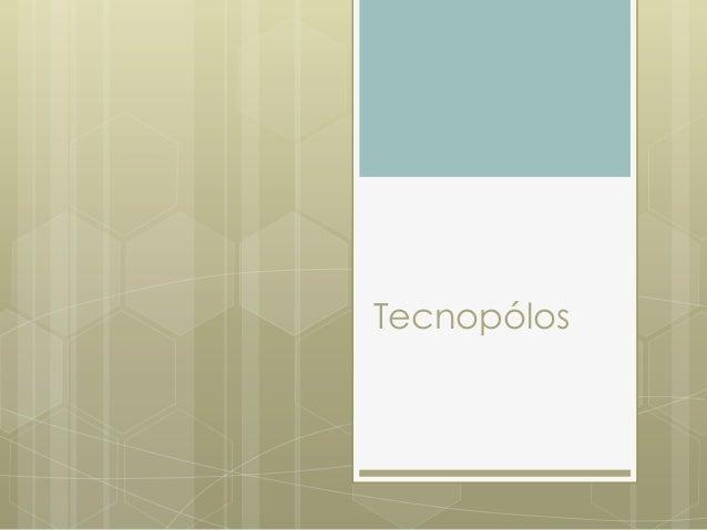 Tecnopólos