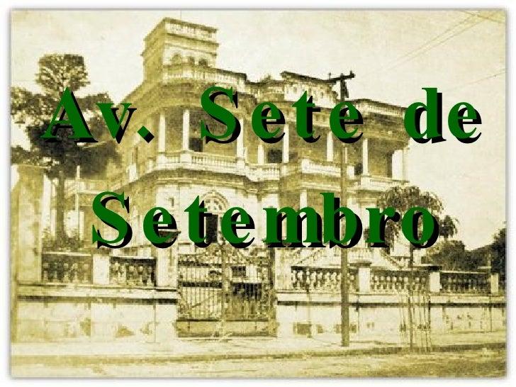 Av. Sete de Setembro