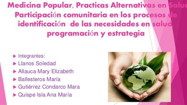 Medicina Popular, Practicas Alternativas en Salud Participación comunitaria en los procesos de identificación de las neces...