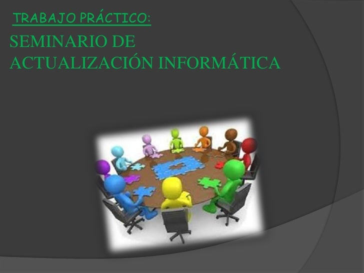 SEMINARIO DE ACTUALIZACIÓN INFORMÁTICA