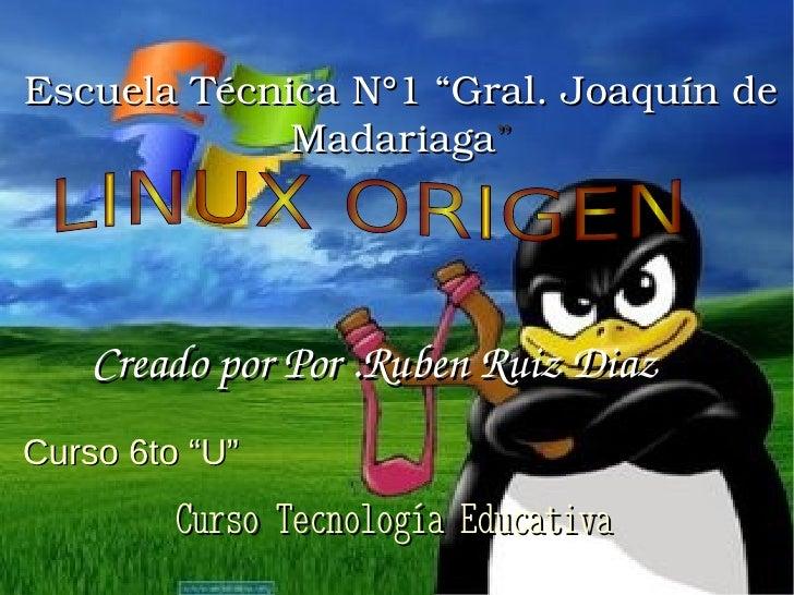 """EscuelaTécnicaN°1""""Gral.Joaquínde             Madariaga""""    CreadoporPor.RubenRuizDiazCurso 6to """"U""""         Cur..."""