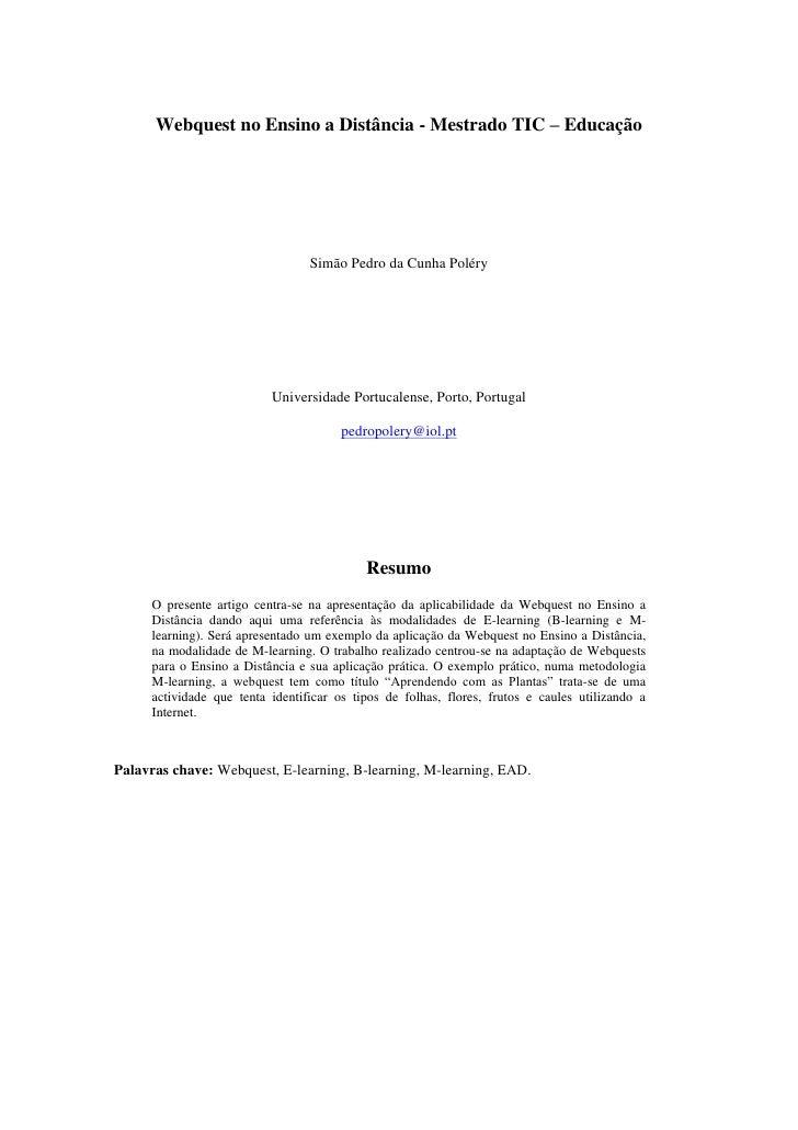 Webquest no Ensino a Distância - Mestrado TIC – Educação<br />Simão Pedro da Cunha Poléry<br />Universidade Portucalense, ...