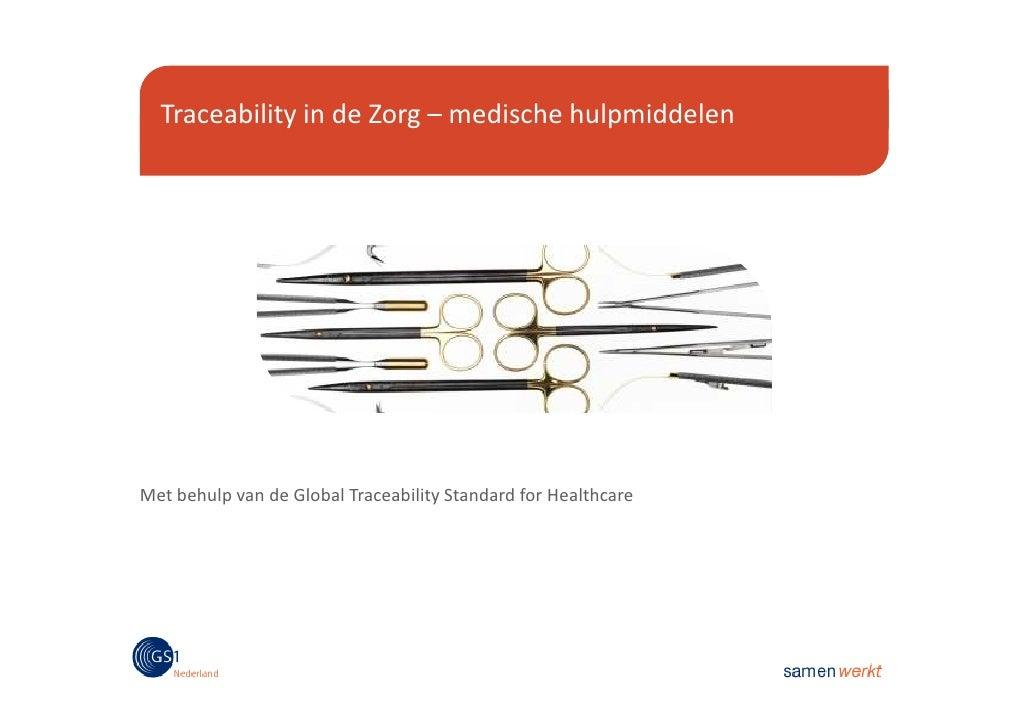 Traceability in de Zorg – medische hulpmiddelenMet behulp van de Global Traceability Standard for Healthcare