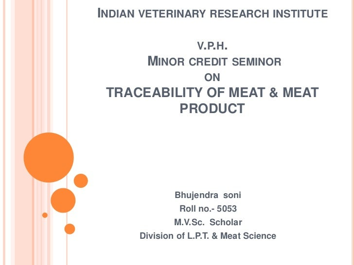INDIAN VETERINARY RESEARCH INSTITUTE                   V.P.H.       MINOR CREDIT SEMINOR                     ON TRACEABILI...