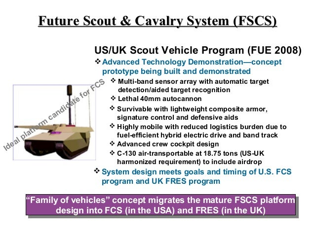 Future Scout & Cavalry System (FSCS)                                            US/UK Scout Vehicle Program (FUE 2008)    ...