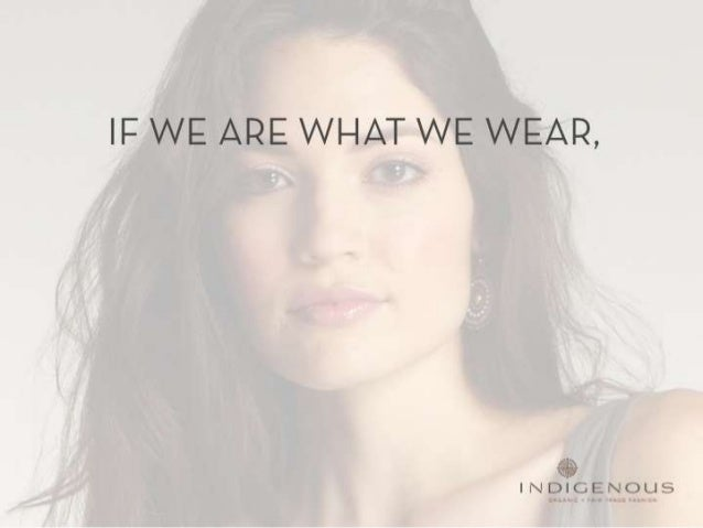 You Are What You Wear - Fair Trace Tool by Indigenous
