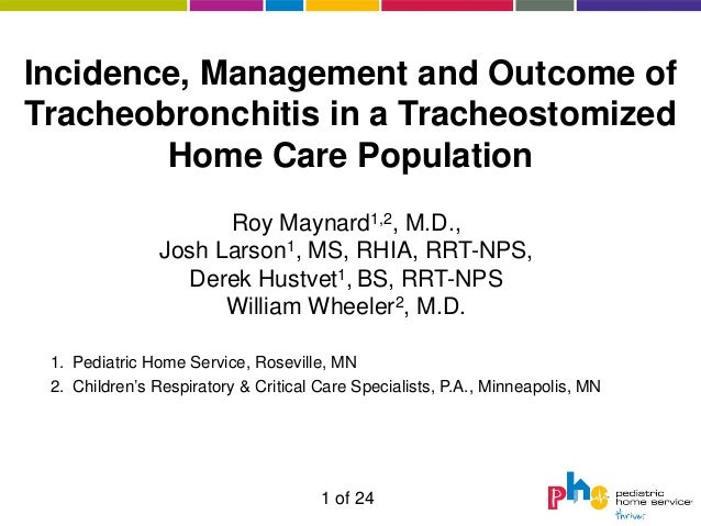 Incidence, Management and Outcome ofTracheobronchitis in a Tracheostomized        Home Care Population                    ...