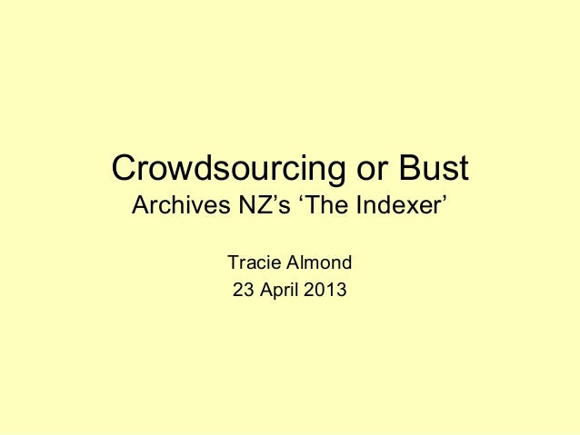 Crowdsourcing or BustArchives NZ's 'The Indexer'Tracie Almond23 April 2013