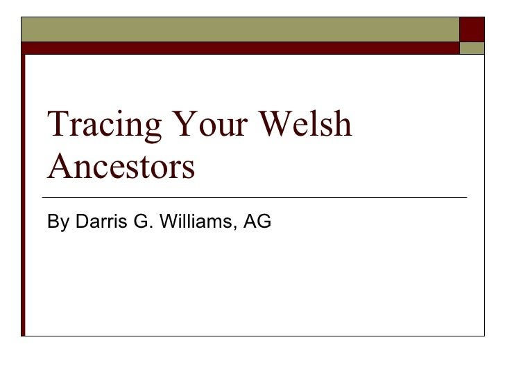 Tracing Your Welsh Ancestors By Darris G. Williams, AG