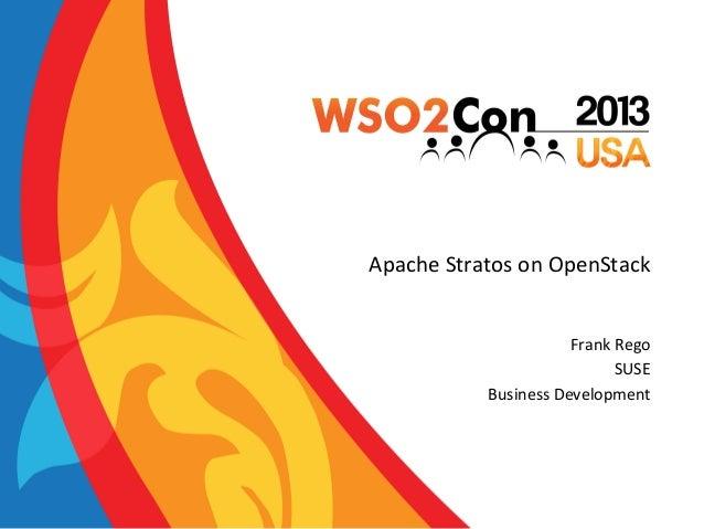 WSO2Con US 2013 - Apache Stratos (Incubating) on OpenStack