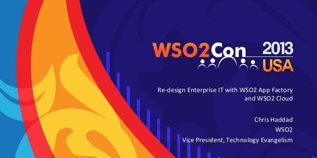 WSO2Con US 2013 - Re-design Enterprise IT with WSO2 App Factory and WSO2 Cloud