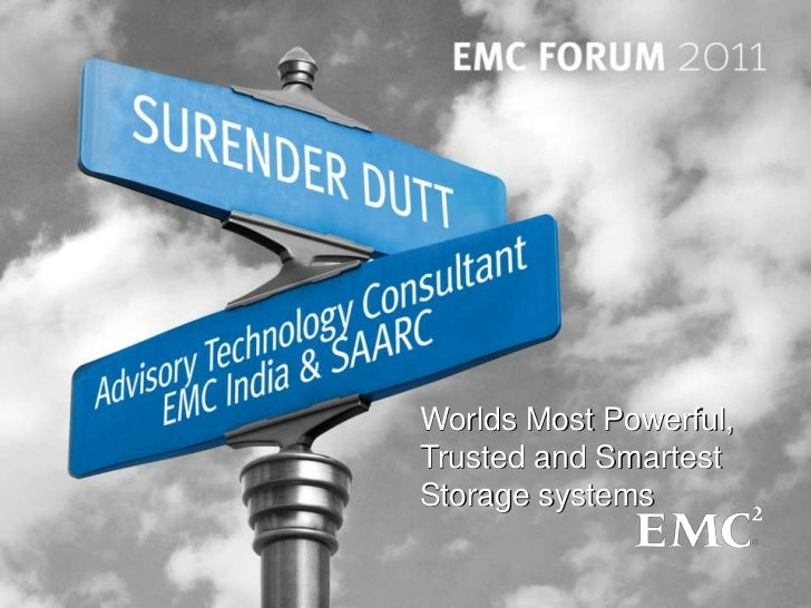 Track 2, Session 2, worlds most powerful intelligent and trusted storage systems by surender dutt