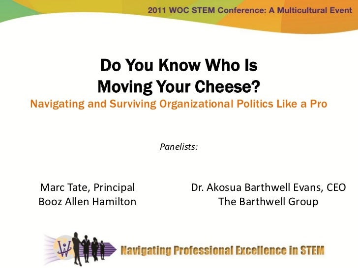 Do You Know Who is Moving Your Cheese?