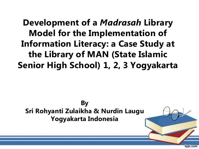 Zulaikha and Lagu- Development of a madrasah library model for the implementation of information literacy