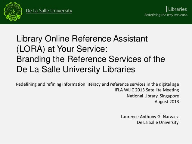 Narvaez- LORA (Library Online Reference Assistant) at your service: branding the reference services of the De Salle University Library