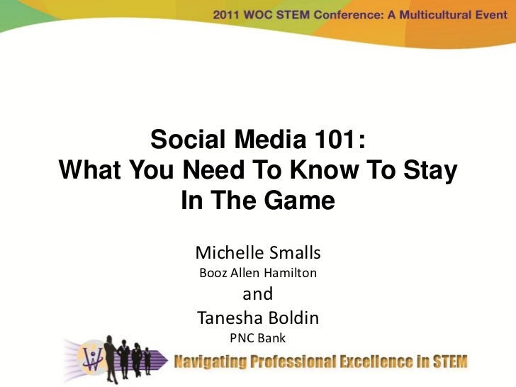 Social Media 101:What You Need To Know To Stay         In The Game         Michelle Smalls          Booz Allen Hamilton   ...