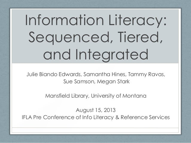 Edwards- Information Literacy: Sequenced, tiered and integrated