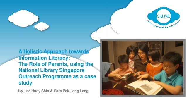 A Holistic Approach towards Information Literacy: The Role of Parents, using the National Library Singapore Outreach Progr...