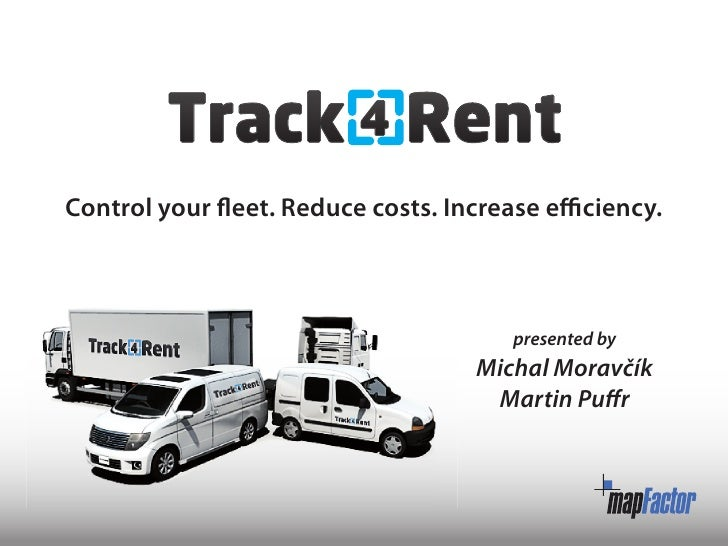 Control your fleet. Reduce costs. Increase efficiency.                                            presented by            ...