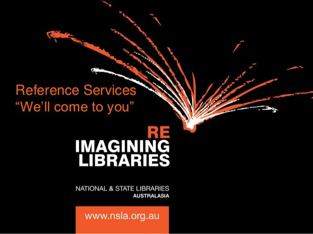 "Reference Services ""We'll come to you"""