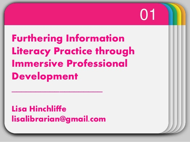 Hinchliffe- Furthering information literacy practice through immersive professional development