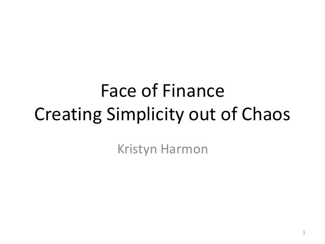 Face of Finance Creating Simplicity out of Chaos Kristyn Harmon  1