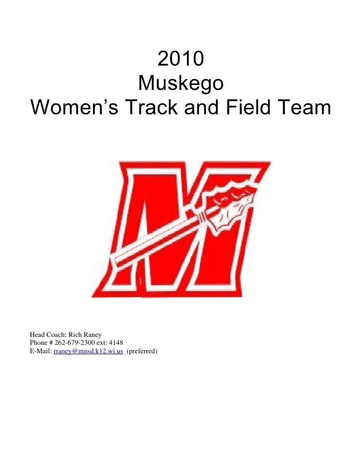 2010          Muskego Women's Track and Field Team     Head Coach: Rich Raney Phone # 262-679-2300 ext: 4148 E-Mail: rrane...