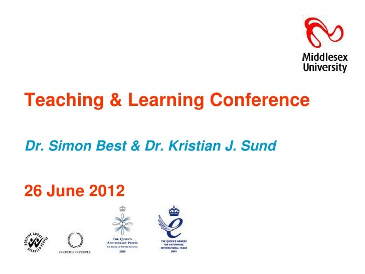 Teaching & Learning ConferenceDr. Simon Best & Dr. Kristian J. Sund26 June 2012