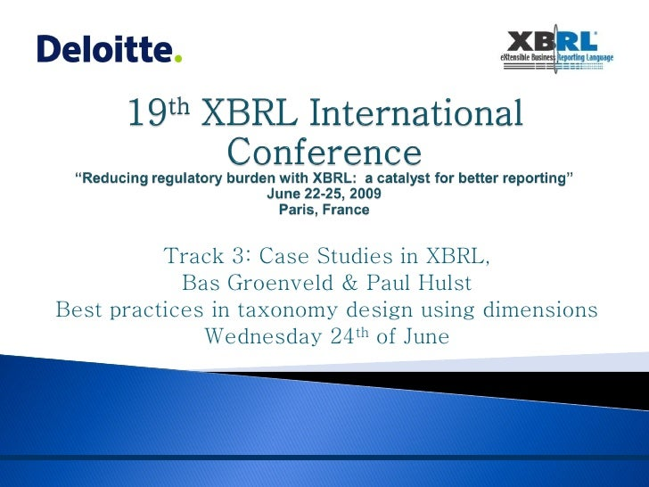 XBRL Conference Paris - Track Case Studies -  Best Practices In Taxonomy Design Using Dimensions