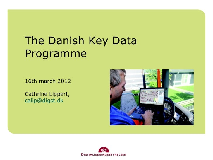 The Danish Key DataProgramme16th march 2012Cathrine Lippert,calip@digst.dk