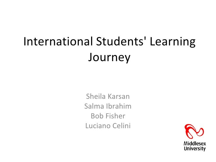 International Students Learning            Journey           Sheila Karsan           Salma Ibrahim             Bob Fisher ...