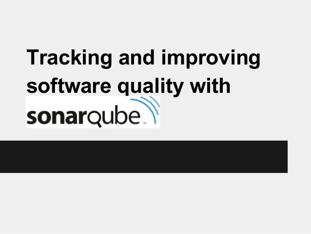 Tracking and improving software quality with Sonar(Qube)
