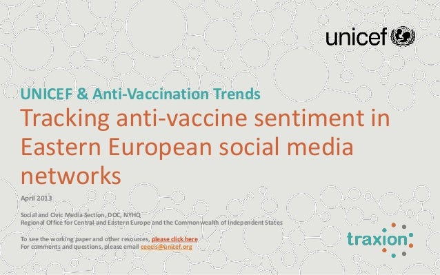 UNICEF & Anti-Vaccination TrendsTracking anti-vaccine sentiment inEastern European social medianetworksApril 2013Social an...