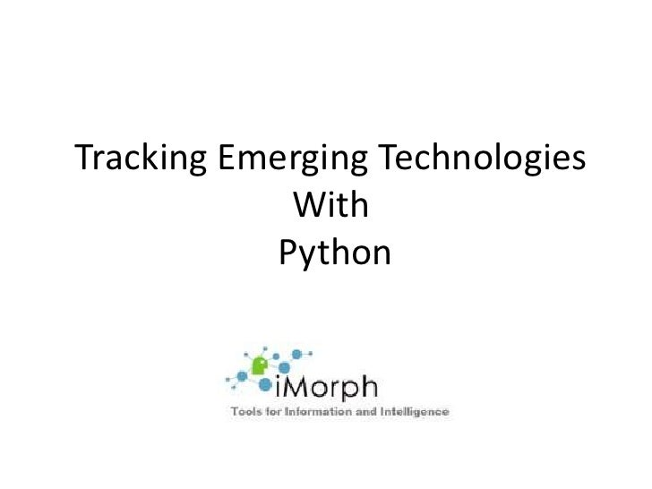 Tracking Emerging TechnologiesWith Python<br />
