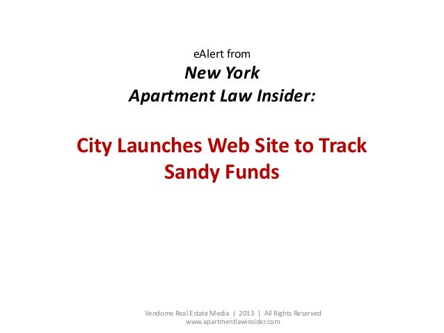 eAlert from  New York Apartment Law Insider:  City Launches Web Site to Track Sandy Funds  Vendome Real Estate Media   201...