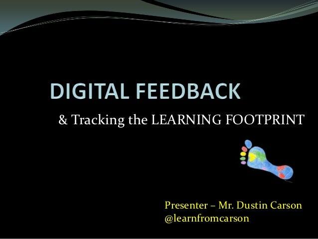 Digital Feedback - Tracking the LEARNING FOOTPRINT
