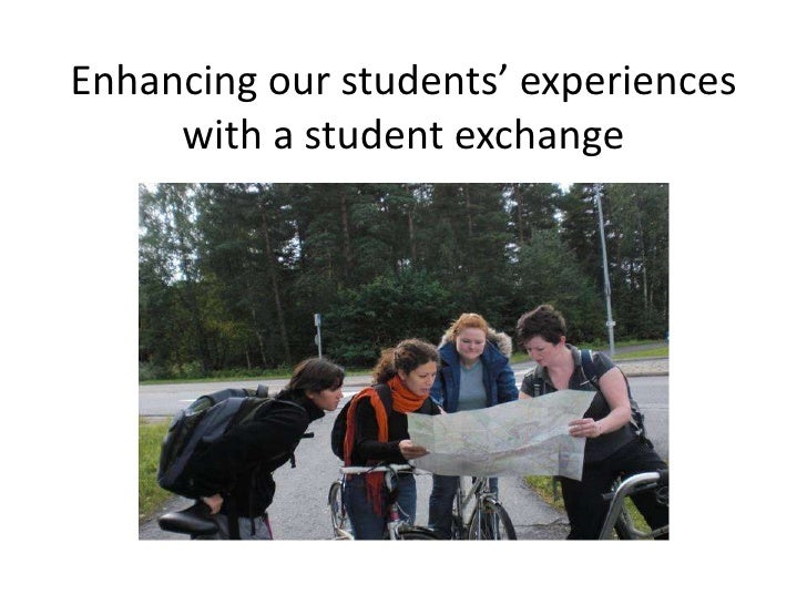 Enhancing our students' experiences     with a student exchange
