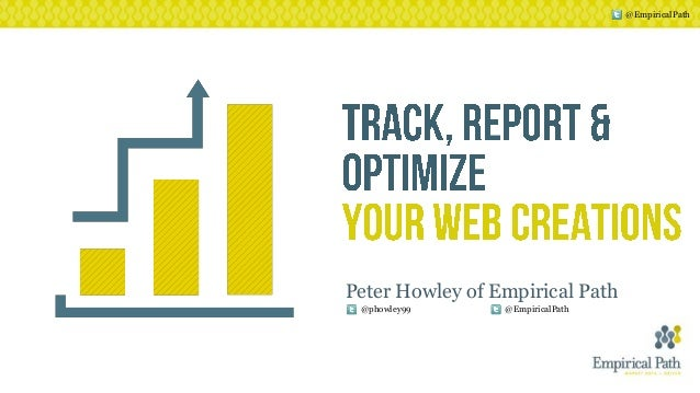 Track Report & Optimize Your Web Creations