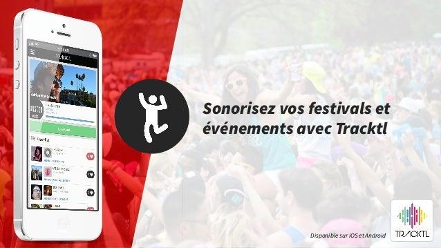 Sonorisez vos festivals et événements avec Tracktl Disponible sur iOS et Android