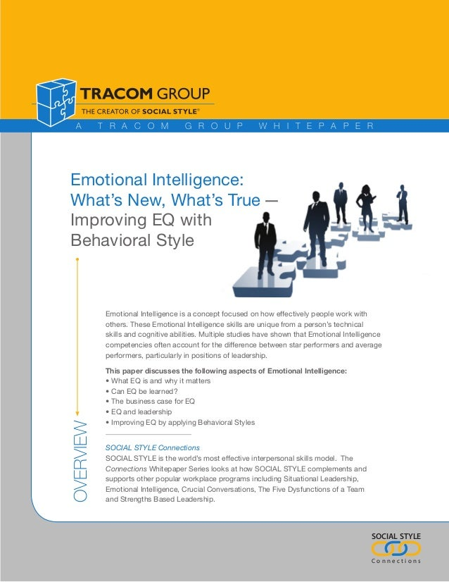 A        T R A C O M              G R O U P               W H I T E P A P E REmotional Intelligence:What's New, What's Tru...