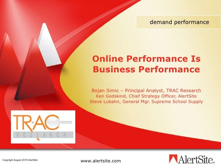 Online Performance Is Business Performance Bojan Simic – Principal Analyst, TRAC Research Ken Godskind, Chief Strategy Off...