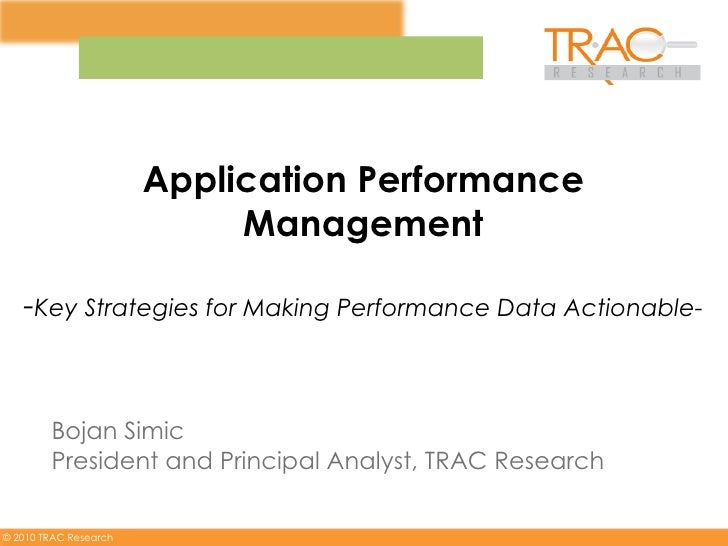 Application Performance                            Management   -Key Strategies for Making Performance Data Actionable-   ...