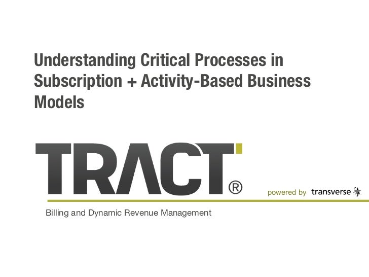 Understanding Critical Processes inSubscription + Activity-Based BusinessModels                                           ...