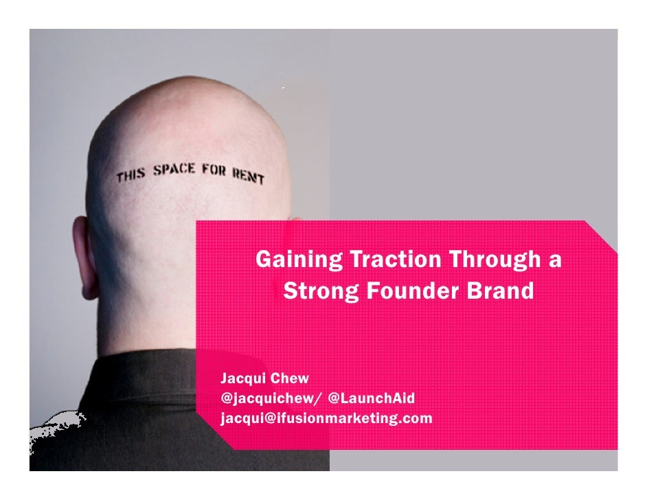Integrated Marketingfor Startups + Micro-      Gaining Traction Through a     Businesses Brand         Strong Founder     ...