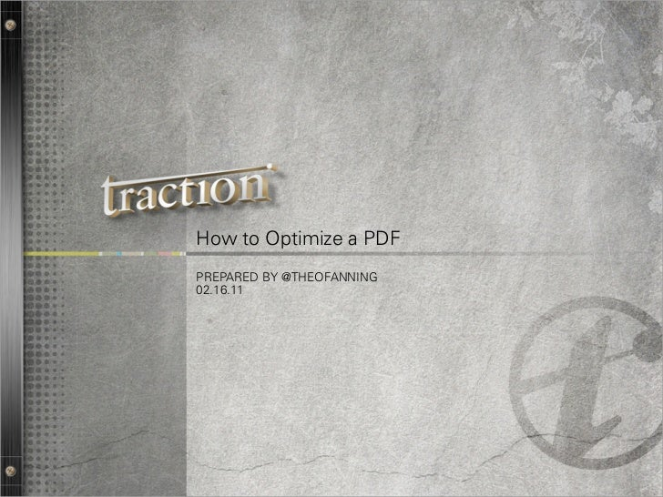 How to Optimize a PDFPREPARED BY @THEOFANNING02.16.11                           1