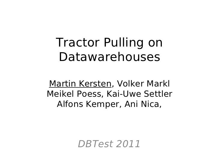 Tractor Pulling on Data Warehouse