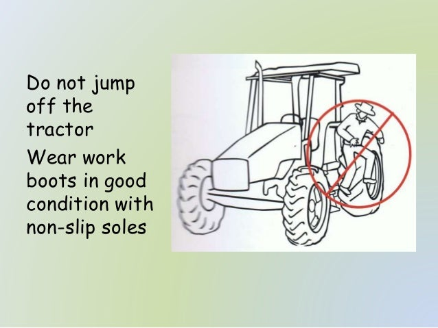 the hazards with operating a tractor The list of documents which provide safe operating  a plant/equipment resources fact sheet 927k is available which explains their  tractor operated: drill.