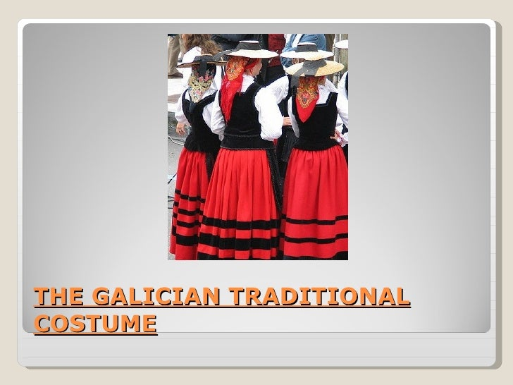 THE GALICIAN TRADITIONALCOSTUME